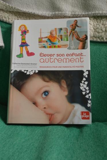 """""""Elever son enfant... autrement"""" Catherine Dumonteil-Kremer - editions La Plage"""